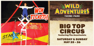 WIN TICKETS TO THE BIG TOP CIRCUS AT WILD ADVENTURES!